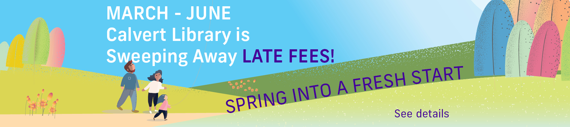 May - June Calvert Library is sweeping away late fees!